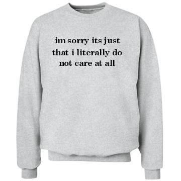 Literally Do Not Care: Custom Unisex Hanes Crewneck Sweatshirt - Customized Girl