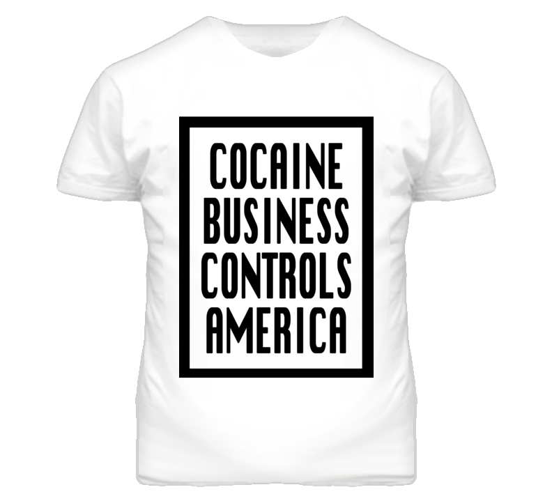 Cocaine Business Controls America Graphic T Shirt