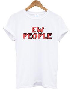 EW People T Shirt Girly Funny Fashion Blog Hippie Hipster Women Top Men Girl | eBay