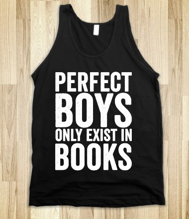 Perfect Boys Only Exist In Books (Tank) - hopealittle - Skreened T-shirts, Organic Shirts, Hoodies, Kids Tees, Baby One-Pieces and Tote Bags Custom T-Shirts, Organic Shirts, Hoodies, Novelty Gifts, Kids Apparel, Baby One-Pieces | Skreened - Ethical Custom Apparel