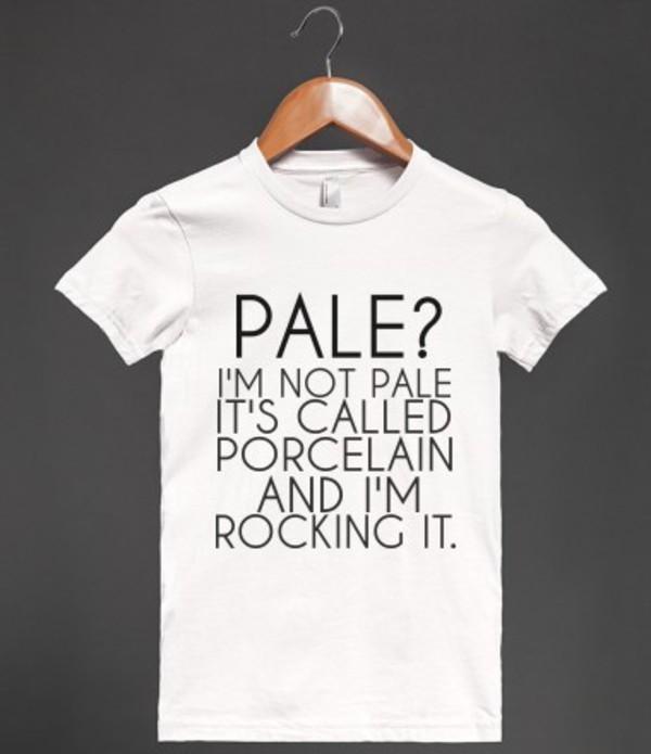 t-shirt pale porcelain white funny funny joke t-shirt funny shirt