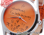 White Watch Face Whatever I'm Late Anyway by HandMadePeople