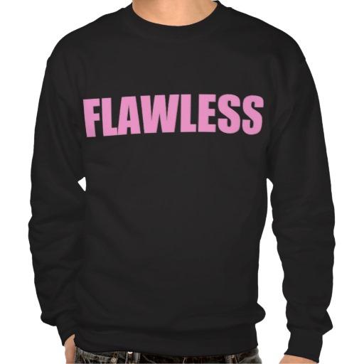 FLAWLESS SWEATSHIRT from Zazzle.com