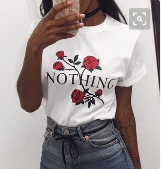 shirt white roses quote on it nothing