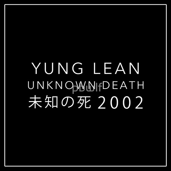 """""""YUNG LEAN: UNKNOWN DEATH 2002 (BLACK)"""" T-Shirts & Hoodies by pbwlf 