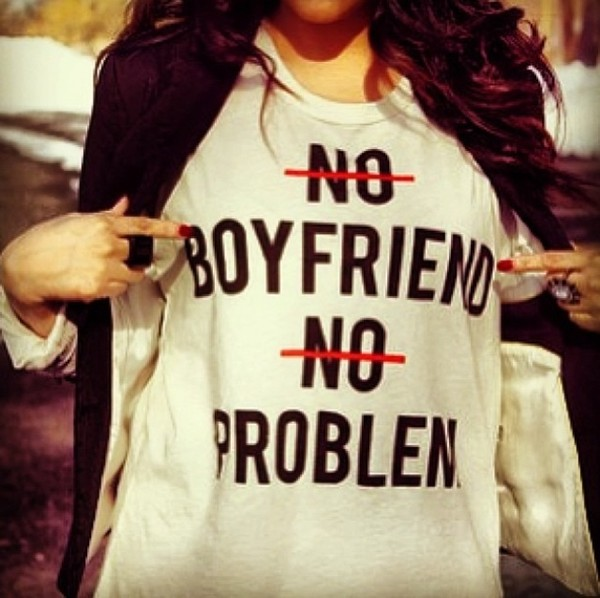 t-shirt no boyfriend no problem