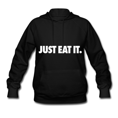 Just Eat It Hoodie | Spreadshirt | ID: 15164354