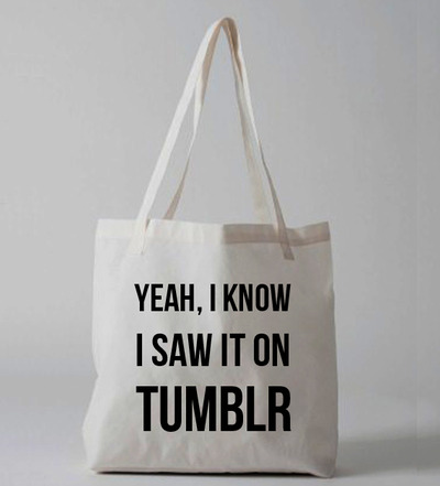 Yeah I Know I Saw It On Tumblr Tote bag · Luxury Brand LA · Online Store Powered by Storenvy