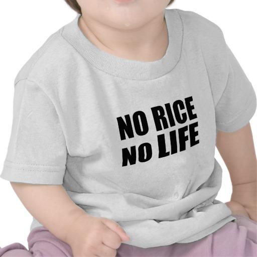 NO RICE NO LIFE SHIRTS | Zazzle.co.uk