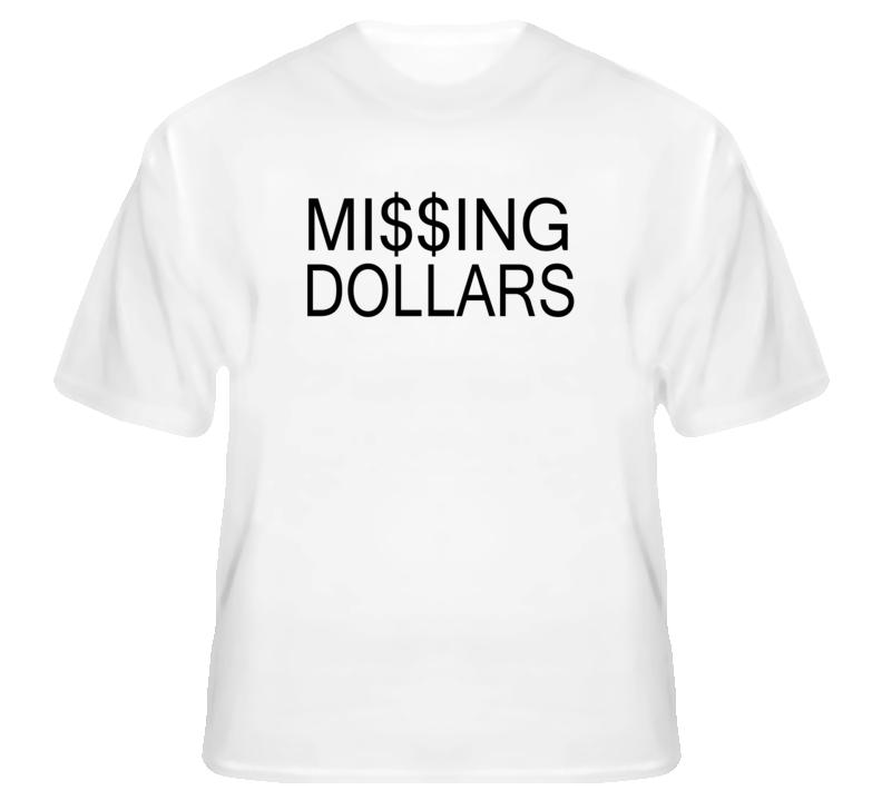 Missing Dollars Popular White T Shirt
