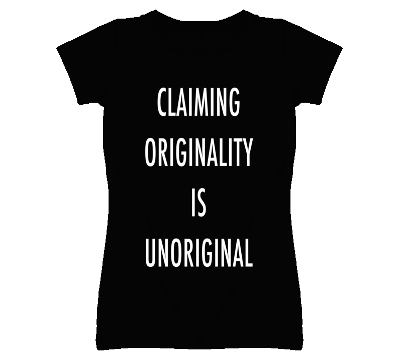 Claiming Originality Is Unoriginal Graphic T Shirt