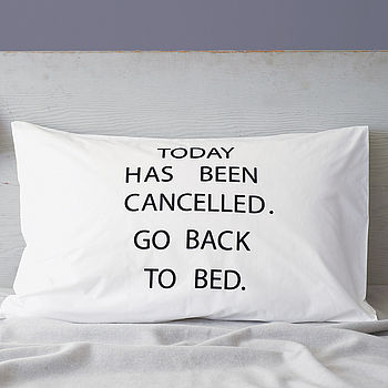 'today has been cancelled' pillowcase by minna's room | notonthehighstreet.com