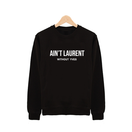 Ain't Laurent Without YVES Sweater £16   Free UK Delivery   10% OFF