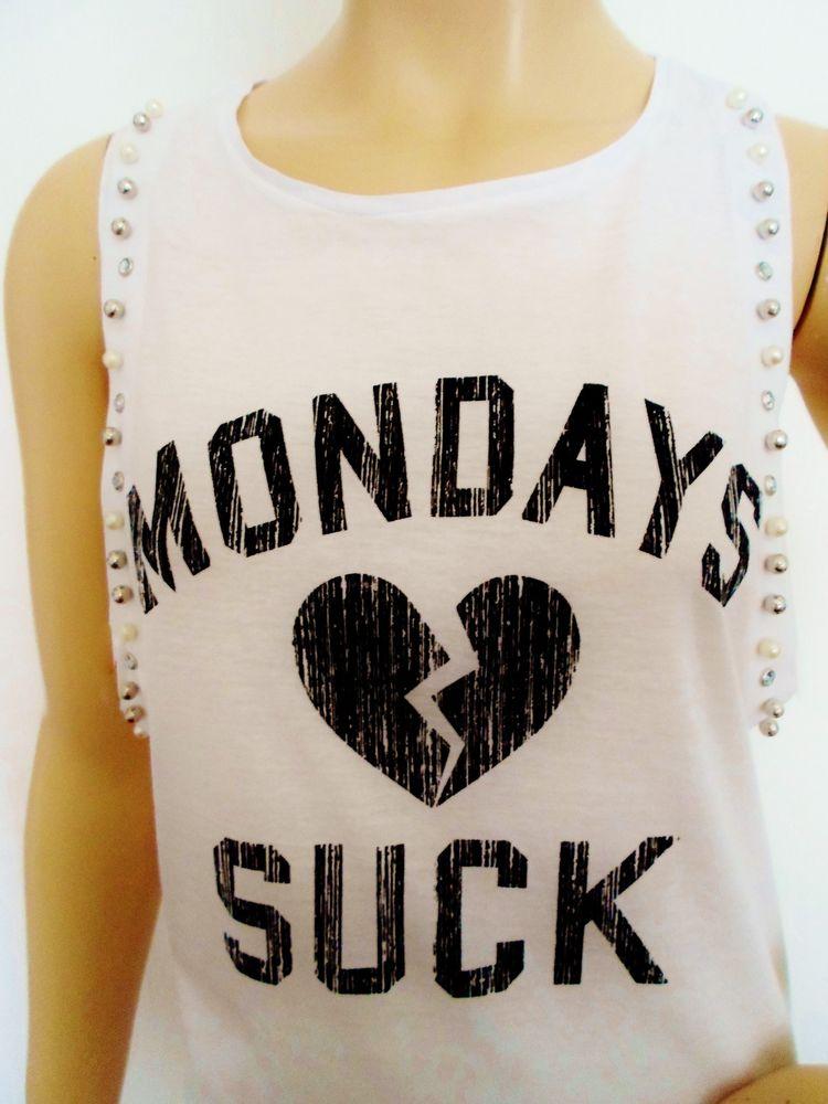 Humourous White T Shirt 039 Mondays Suck 039 Cool Funny Cotton Vest Top Size 10 New | eBay