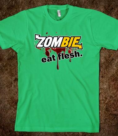 Zombie Eat Flesh - Tees by David Ayala - Skreened T-shirts, Organic Shirts, Hoodies, Kids Tees, Baby One-Pieces and Tote Bags Custom T-Shirts, Organic Shirts, Hoodies, Novelty Gifts, Kids Apparel, Baby One-Pieces | Skreened - Ethical Custom Apparel