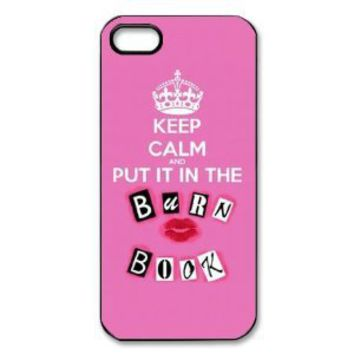 Keep Calm and Put It in The Burn Book - Vazza iPhone 5 Protective Hard Case - Black on Wanelo