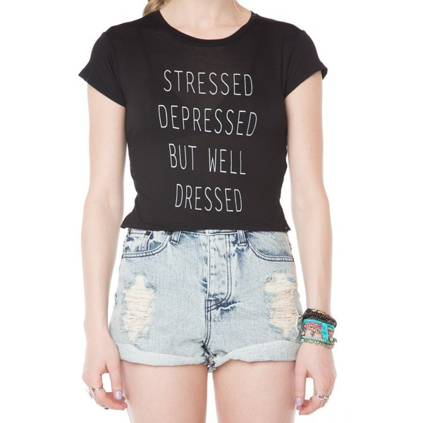 Stressed Depressed But Well Dressed Top - Polyvore