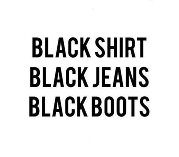top black shirt black jeans black boots