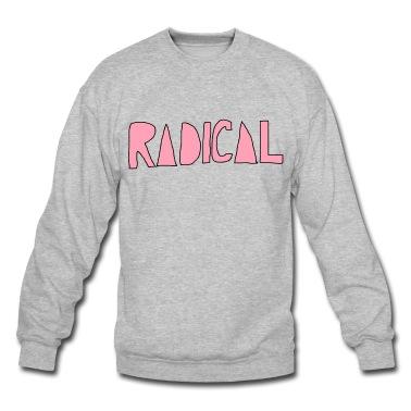 Radical Sweatshirt | Spreadshirt | ID: 10080608