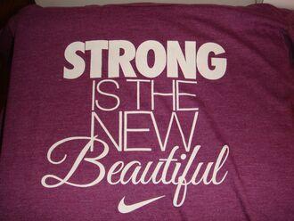t-shirt strong is the new shirt nike beautiful