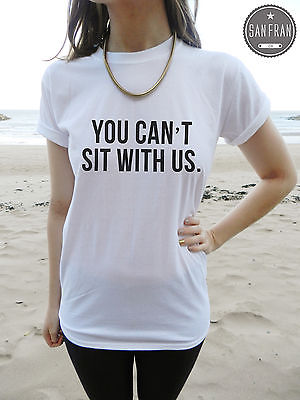 You Can'T Sit with US Mean Girls T Shirt Top White and Black and Dope CC Swag   eBay