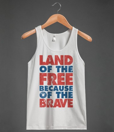 Land Of The Free Because Of The Brave - Fun, Funny, & Popular - Skreened T-shirts, Organic Shirts, Hoodies, Kids Tees, Baby One-Pieces and Tote Bags Custom T-Shirts, Organic Shirts, Hoodies, Novelty Gifts, Kids Apparel, Baby One-Pieces | Skreened - Ethical Custom Apparel