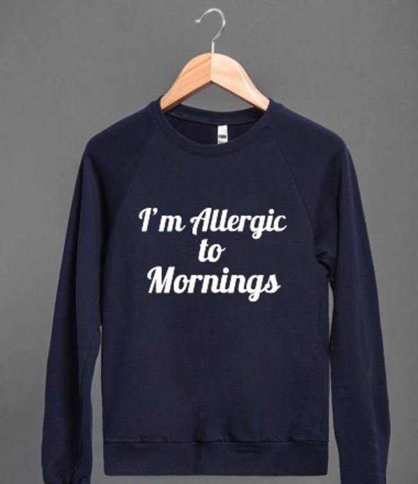 sweater allergic to mornings mornings mornings breakfast tireds leep sleep bedding tired funny shirt funny sweater funny sweater