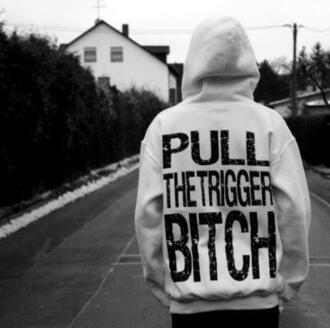 gun grey jacket quote on it grey sweater sweater the trigger bitch cool this so bad