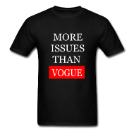 More Issues Than Vogue Men's T-Shirt | Bro_Oklyn Inc Co.