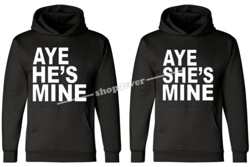 Couple Hoodie Aye He's Mine Aye She's Mine Couple Love Super Cute Cit | eBay