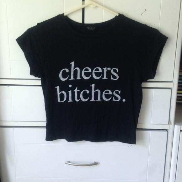 "Brandy melville - ""Cheers Bitches"" Brandy melville tee from Carly's closet on Poshmark"