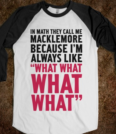 They Call Me Macklemore - Stellar Shirts - Skreened T-shirts, Organic Shirts, Hoodies, Kids Tees, Baby One-Pieces and Tote Bags Custom T-Shirts, Organic Shirts, Hoodies, Novelty Gifts, Kids Apparel, Baby One-Pieces | Skreened - Ethical Custom Apparel