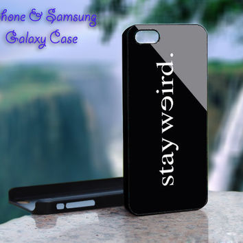 Stay Weird Funny - iPhone 4 4S iPhone 5 5S 5C and Samsung Galaxy S3 S4 Case on Wanelo