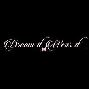 Dream it Wear it