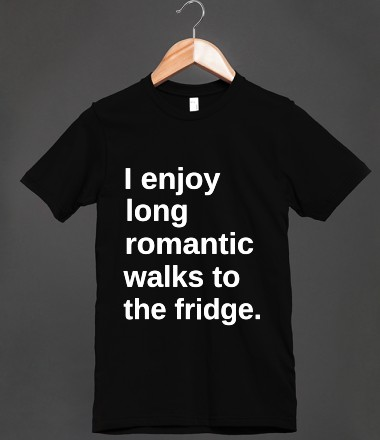 I enjoy long romantic walks to the fridge - Fit Buzz Summer T-Shirts - Skreened T-shirts, Organic Shirts, Hoodies, Kids Tees, Baby One-Pieces and Tote Bags Custom T-Shirts, Organic Shirts, Hoodies, Novelty Gifts, Kids Apparel, Baby One-Pieces | Skreened - Ethical Custom Apparel