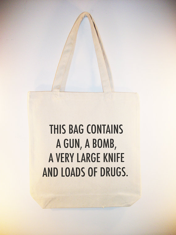 Gun Bomb Knife & Drugs quote on Canvas tote with by Whimsybags