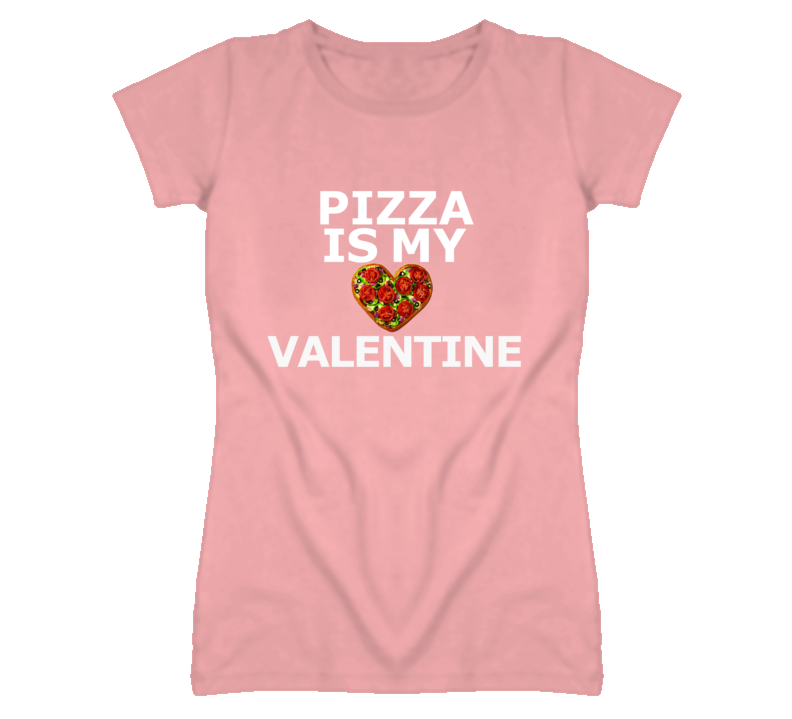 Pizza is My Valentine Funny Valentine T Shirt