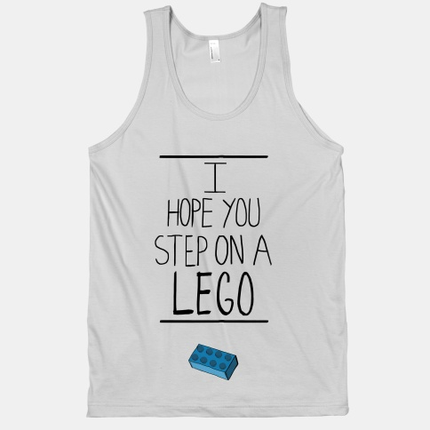 I Hope You Step on a Lego (Tank) | HUMAN | T-Shirts, Tanks, Sweatshirts and Hoodies