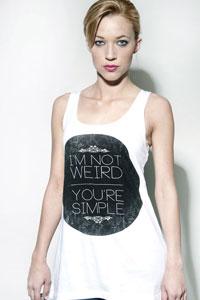 T-shirt : I'm not Weird, you're simple II