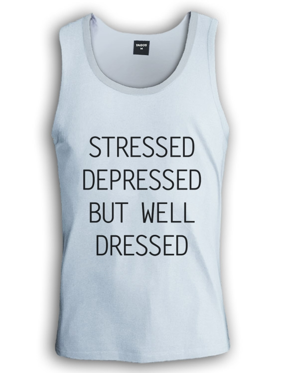 Stressed Depressed But Well Dressed Singlet Tumblr Dope Top Cara Trill | eBay