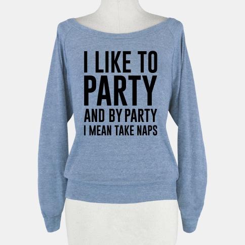 I Like To Party | HUMAN | T-Shirts, Tanks, Sweatshirts and Hoodies