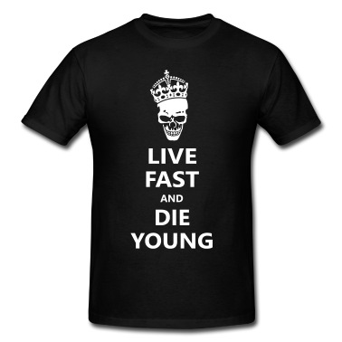 Live fast die young T-Shirt | Spreadshirt | ID: 12763205
