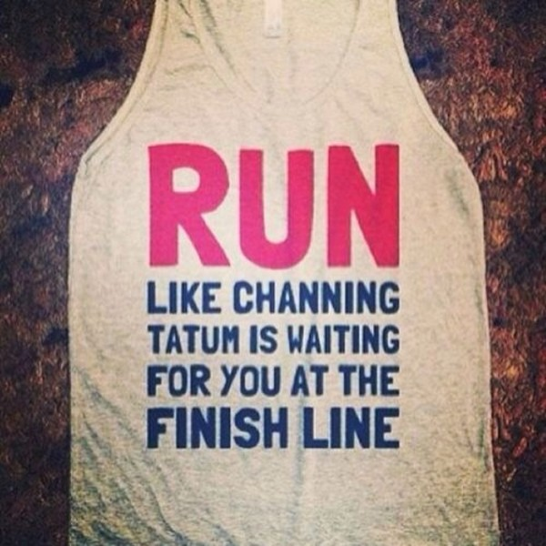 shirt grey pink run like channing tatum is waiting for you at the finish line channing tatum run like channing tatum is waiting for you at the finish line