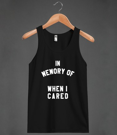 In Memory Of When I Cared - Quill Weasley - Skreened T-shirts, Organic Shirts, Hoodies, Kids Tees, Baby One-Pieces and Tote Bags Custom T-Shirts, Organic Shirts, Hoodies, Novelty Gifts, Kids Apparel, Baby One-Pieces | Skreened - Ethical Custom Apparel