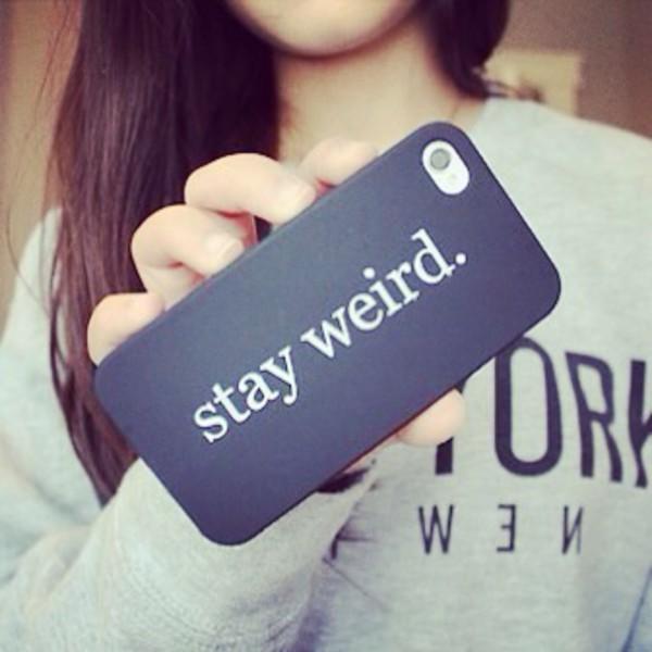 top stay weird iphone weird case stay weird iphone cover iphone case