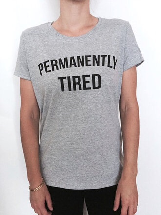 top permanently tired tired shirt t-shirt clothes outfit fashion sexy funny smile cool nice sexy trends mother gift gift ideas holidays sale coupon code