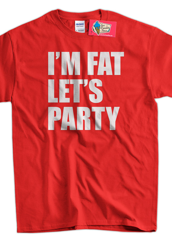 Funny Party Tshirt Frat Bro College I'm Fat Let's by IceCreamTees