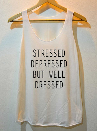 STRESSED DEPRESSED BUT WELL DRESSED FUNNY SHIRT TANK TOP T-SHIRT VEST LADIES SMALL LARGE on The Hunt