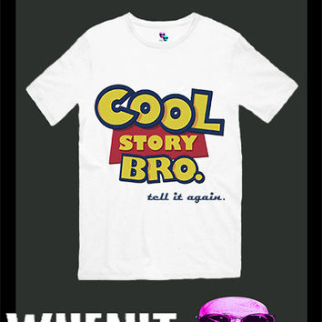Cool story bro tell it again exclusive hand print men t shirt 30426 on Wanelo