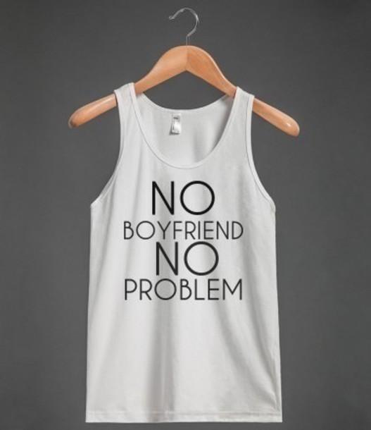 t-shirt letters no boyfriend no problem